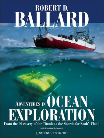 Adventures in Ocean Exploration : From the Discovery of the Titanic to the Search for Noah's Flood -