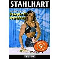 Stahlhart: Rezepte für Fettabbau