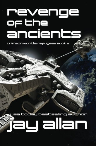 Revenge of the Ancients: Crimson Worlds Refugees III (Volume 3)
