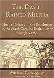 The Day It Rained Militia, Michael C. Scoggins, 1596290153