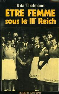 Etre femme sous le IIIe Reich par Rita Thalmann