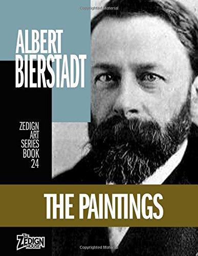 Albert Bierstadt – The Paintings (Zedign Art Series)