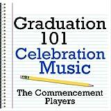 Graduation 101 - Celebration Music