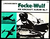 Focke-Wulf, J. Richard Smith, 0668033495