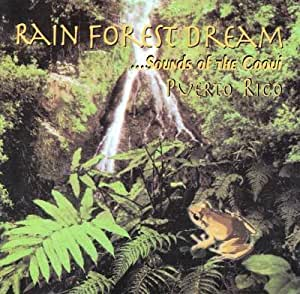 Rain Forest Dream ...Sounds of the Coqui