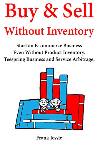 Amazon com: Buy & Sell Without Inventory: Start an E