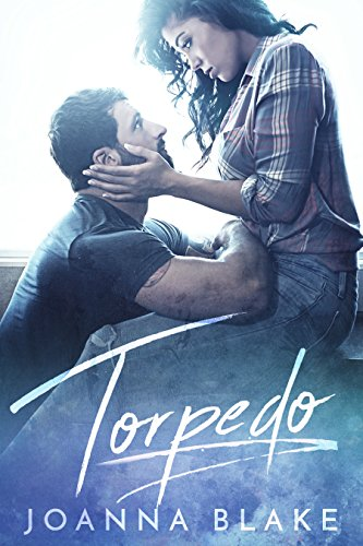 Torpedo: A Second Chance Romance by [Blake, Joanna]