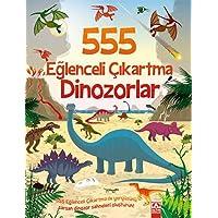 555 Eğlenceli Çıkartma - Dinozorlar: 555 Eğlenceli Çıkartma ile Yeryüzünü Sarsan Dinozor Sahneleri Oluşturun!