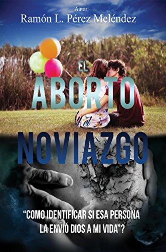 El Aborto Y El Noviazgo: