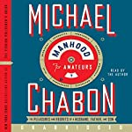 Manhood for Amateurs (Free Promotional Excerpt) | Michael Chabon