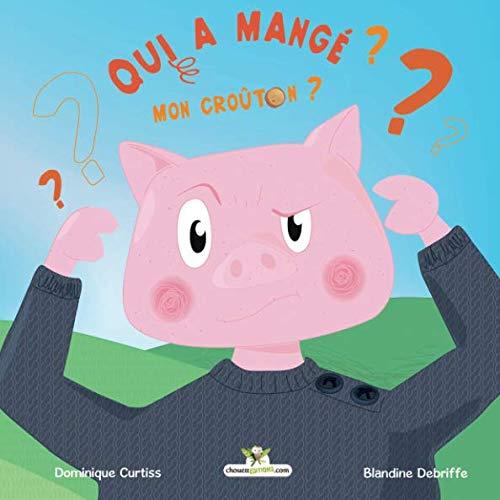 Qui A Mangé Mon Croûton ? Les Comptines Tout En Rimes Volume 1 French Edition