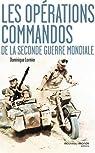 Les opérations commandos de la Seconde Guerre mondiale par Lormier