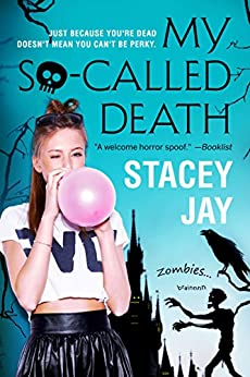 My So-Called Death (Dead High Book 2) by [Jay, Stacey]