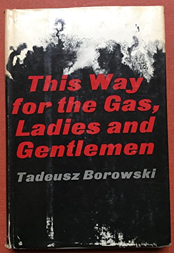 This Way for the Gas, Ladies and Gentlemen