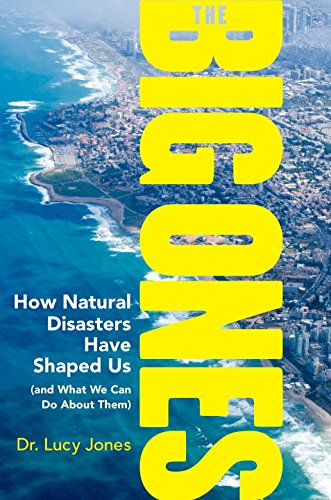 Book Cover: The Big Ones: How Natural Disasters Have Shaped Us