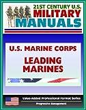 21st Century U.S. Military Manuals: U.S. Marine Corps (USMC) Leading Marines - Marine Corps Warfighting Publication (MCWP) 6-11
