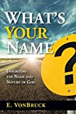 img - for What's Your Name?: Inheriting the Name and Nature of God book / textbook / text book
