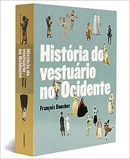 História do Vestuário no Ocidente - 9788575039175 - Livros