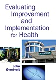 img - for Evaluating Improvement And Implementation For Health by John Ovretveit (2014-08-01) book / textbook / text book