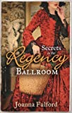 Secrets in the Regency Ballroom: The Wayward Governess/His Counterfeit Condesa