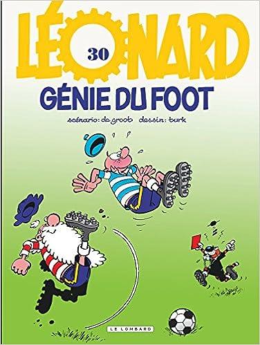 Livre gratuits en ligne Léonard, tome 30 : Génies du foot pdf epub