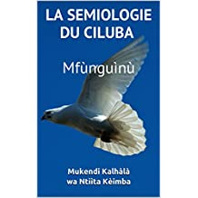 LA SEMIOLOGIE DU CILUBA  Mfùnguìnù (French Edition)