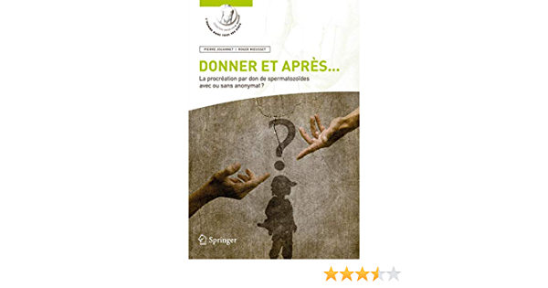 Donner Et Apres La Procreation Par Don De Spermatozoides Avec Jouannet 9782817801209 Urology Amazon Canada