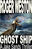 GHOST SHIP: A Jake Sands Thriller (The Sands Series Book 1)