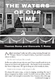 img - for The Waters of Our Time by Giancarlo T. Roma (2014-04-22) book / textbook / text book