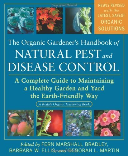 The Organic Gardener's Handbook of Natural Pest and Disease Control : A Complete Guide to Maintaining a Healthy Garden and Yard the Earth-Friendly Way(Paperback) - 2010 Edition pdf