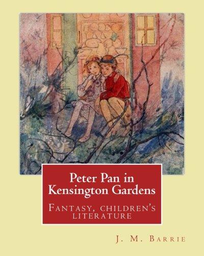 Peter Pan in Kensington Gardens. By:  J. M. Barrie,
