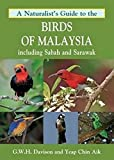 A Naturalists Guide to the Birds of Malaysia: including Sabah and Sarawak (Naturalists Guides)