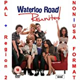 Waterloo Road Reunited [NON-U.S.A. FORMAT: PAL Region 2 U.K. Import] (aka Waterloo Road Reunion)