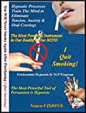 Neuro-VISION I Quit Smoking! Hypnosis & NLP (7 Sessions on 2 CDs) Stop Smoking Without Willpower, Stress, Cravings or Weight Gain