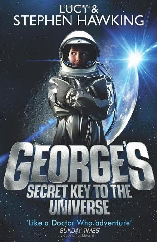 George's Secret Key to the Universe by Lucy Hawking ( 2008 ) Paperback