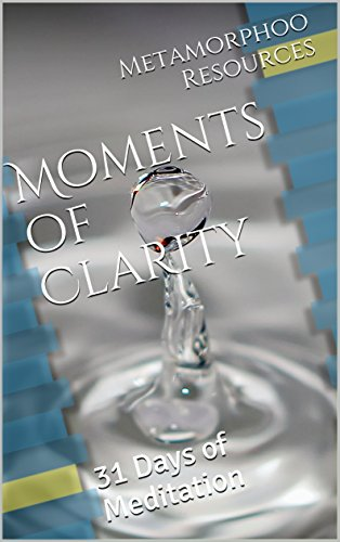 Moments of Clarity: 31 Days of Meditations