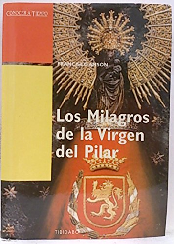 Los Milagros De La Virgen Del Pilar Spanish Edition Ansón Francisco 9788480330244 Books