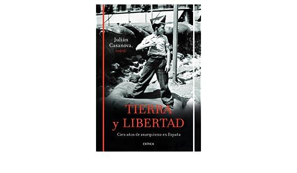 Tierra y libertad: Cien años de anarquismo en España ...