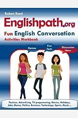 Englishpath.org Fun English Conversation Activities Workbook Paperback