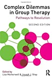 Group work presents the therapist with many situations, considerations, and, ultimately, decisions that are unique to the practice of group psychotherapy. The second edition of Complex Dilemmas in Group Therapy includes advice and insights from mo...