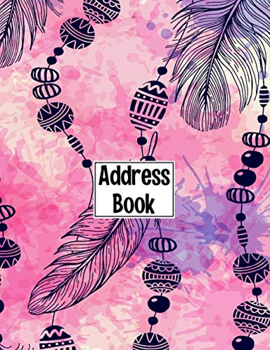 Address Book: Cute Watercolor Feather Cover Address Book with Alphabetical Organizer, Names, Addresses, Birthday, Phone, Work, Email and Notes (Address Book 8.5 x 11 Large Print)