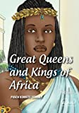 Great Queens and Kings of Africa Vol 1: Never leave an enemy behind (Real African Writers)