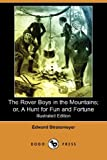 The Rover Boys in the Mountains; or, a Hunt for Fun and Fortune, Edward Stratemeyer, 1406521477