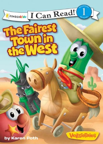 The Fairest Town in the West (I Can Read! / Big Idea Books / VeggieTales)