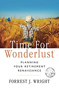 Time for Wonderlust: Planning Your Retirement Renaissance by Real Leisure Press