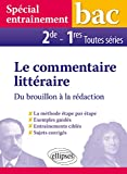 Le Commentaire Littéraire du Brouillon à la Rédaction Bac 2de 1re Toutes Séries Spécial Entraînement
