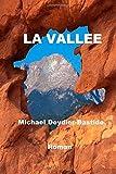 La Vallee: Le livre que vous avez entre les mains est un roman initiatique, une histoire surprenante nourrie de faits réels où l'on retrouve confondus ... et la voie noble de la réalisation de soi.