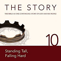 The Story, NIV: Chapter 10 - Standing Tall, Falling Hard (Dramatized)
