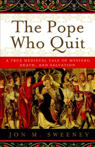 The Pope Who Quit: A True Medieval Tale of Mystery, Death, and Salvation cover