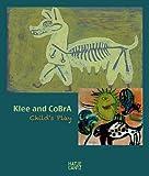 Klee and CoBrA: Child's Play, Michael Baumgartner, Jonathan Fineberg, Rudi Fuchs, 3775729836